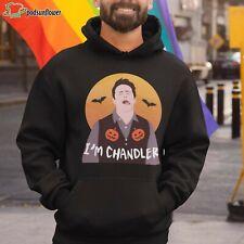 I'm chandler hoodie