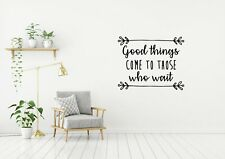 Good Things Come To Those Who Wait//Removable Vinyl Quotes Stickers//Wall Decal