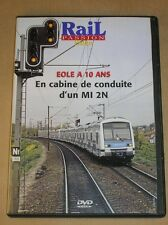 RARE DVD DOC / RAIL PASSION / EOLE A 10 ANS, EN CABINE DE CONDUITE D'UN MI 2N +