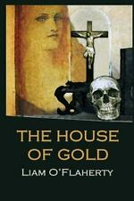 The House of Gold by Liam O'Flaherty (2013, Paperback)
