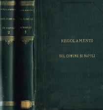 REGOLAMENTI PER L'AMMINISTRAZIONE DEL COMUNE DI NAPOLI. . 1882. .