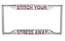 Stitch Your Stress Away Metal License Plate Frame Every State