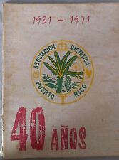 Asociacion Dietetica de Puerto Rico 1931 - 1971 40 Aniv Muchas Fotos Dieta