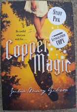 Copper Magic by Julia Mary Gibson (2014, Hardcover) Autographed Copy 1st Edition