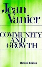 Community and Growth : Our Pilgrimage Together by Jean Vanier (1989,...