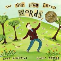 The Boy Who Loved Words by Schotter, Roni