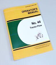 OPERATORS MANUAL FOR JOHN DEERE 44 44A 44AH 44H TRACTOR PLOW  OWNERS BOOK