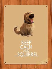 """Tin Sign """"Disney's Up Doug Keep Calm And Squirrel"""" Ride Art Movie Poster"""