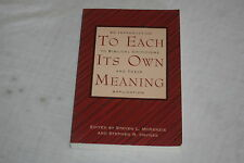To Each Its Own Meaning : An Introduction to Biblical Criticisms and Their Ap...