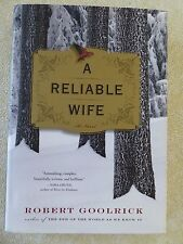 A Reliable Wife by Robert Goolrick (2009, Hardcover)