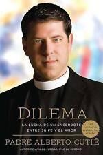 Dilema (Spanish Edition): La Lucha De Un Sacerdote Entre Su Fe y el Amor by Cut