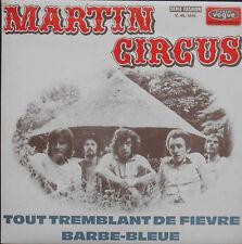 "MARTIN CIRCUS TOUT TREMBLANT DE FIEVRE 7"" 1969 ETAT NEUF !"