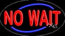 """BRAND NEW """"NO WAIT"""" 30x17 OVAL SOLID/FLASH REAL NEON SIGN w/CUSTOM OPTIONS 14256"""