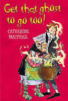 Get That Ghost to Go Too!, MacPhail, Catherine, Paperback, Very Good Book
