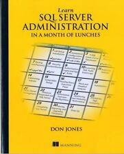 Learn SQL Server Administration in a Month of Lunches by Don Jones (2014,...