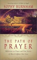 The Path of Prayer: Reflections on Prayer and True Stories of How It Affects Our
