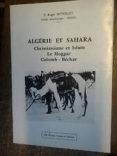 Algérie et Sahara Chritianisme et Islam Le Hoggar Colomb Béchar / Roger Duvollet