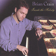INSIDE THE MELODY Brian Crain 2005 New Age Easy Listening Piano Instrumental CD