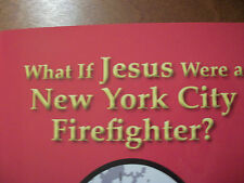 """9/11 BOOK-""""What if Jesus Were a New York City Firefighter?"""" Signed by M. Coleman"""