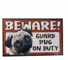 Beware Guard Dog on Duty Sign Fawn Pug Beige Wood Hanging Sign 8 X 5""