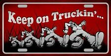 KEEP ON TRUCKIN' METAL NOVELTY LICENSE PLATE TAG