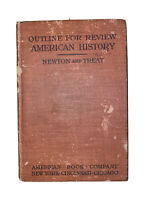Outline For Review - American History, Newton And Treat, 1921 HC 1st Ed, Vintage