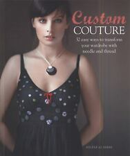 Custom Couture: 32 Easy Ways to Transform Your Wardrobe with Needle and Thread