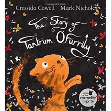 The Story of Tantrum O'Furrily - Hardback NEW Cowell, Cressid 05/04/2018