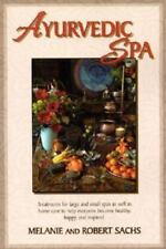 Ayurvedic Spa: Treatments For Large And Small Spas As Well As Home Care To Help
