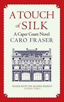 A Touch of Silk (Caper Court): Drama in and out of the courtro... by Caro Fraser