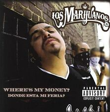 LOS MARIJUANOS - DONDE ESTA MI FERIA: WHERE IS MY MONEY [PA] * NEW CD