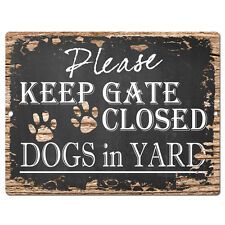 PP2342 PLEASE KEEP GATE CLOSED DOGS IN YARD Plate Chic Sign Home Door Decor