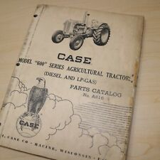 Case Model 600 Series Tractor Parts Manual Book Catalog List Spare Diesel Gas
