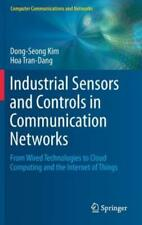 Industrial Sensors and Controls in Communication Networks: From Wired Techn...