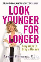 (Good)-Look Younger for Longer: Easy Ways to Drop a Decade (Paperback)-Reynolds,