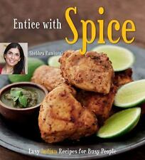 Entice With Spice: Easy Indian Recipes for Busy People [Indian Cookbook 95 Re...
