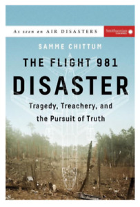Flight 981 Disaster Tragedy, Treachery & the Pursuit of Truth (Hardcover 2017)