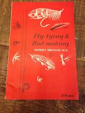 Fly Tying & Rod Making By Robert Brough M.a.