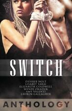 SWITCH by Desiree Holt, Lisabet Sarai,  E. Coldwell, Lauren Gallagher+ ANTHOLOGY