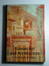 WORLD OF ART : Roman Art and Architecture by Mortimer Wheeler 1985 Paperback