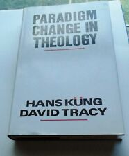 Paradigm Change in Theology: A Symposium for the Future by Kung, Hans