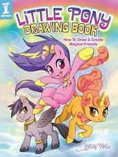 Little Pony Drawing Book: How to Draw Ponies and Friends by Lindsay Cibos NEW