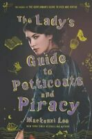 The Lady's Guide to Petticoats and Piracy by Mackenzi Lee 9780062795328