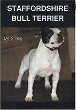 The Staffordshire Bull Terrier : Deiter Fleig - New Hardcover @Zb