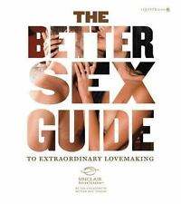 The Better Sex Guide to Extraordinary Lovemaking
