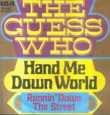 "7"" Guess Who/Hand Me Down World (D) Randy Bachman (BTO)"