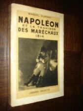 NAPOLEON ET LA TRAHISON DES MARECHAUX 1814 - Marcel Dupont 1944