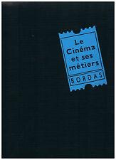 LE CINEMA ET SES METIERS BORDAS Michel CHION