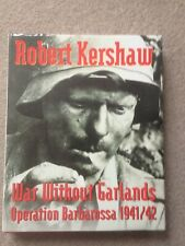 War Without Garlands - Operation Barbarossa 1941/42 HB Robert Kershaw