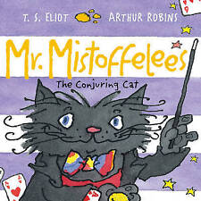 Mr. Mistoffelees: The Conjuring Cat by Eliot, T. S. -Paperback